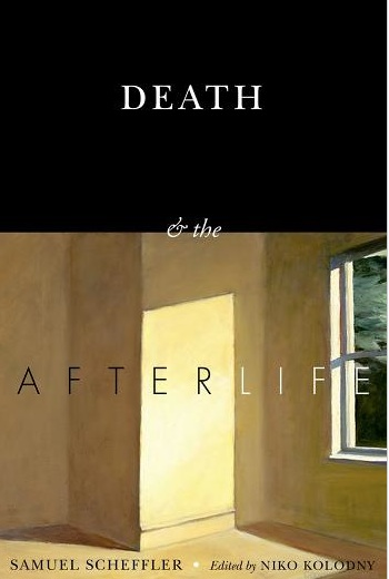Death & the AfterLife By Samuel Scheffler. Amazon Books.