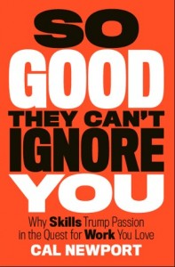 So Good They Can't Ignore You by Cal Newport.