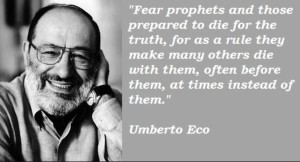Umberto Eco January 5, 1932- February 19, 2016